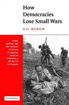Gil Merom - How Democracies Lose Small Wars